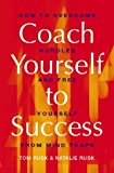 Coach Yourself to Success: How to Overcome Hurdles and Set Yourself Free (0722537093) by Rusk, Tom