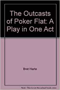 the outcasts of poker flat review Review: 'the outcasts of poker flat' at the catholic university of america from: dc metro theater arts date: november 20, 2016 author: coral colón-muñiz the outcasts of poker flat is the story of six uncanny people trapped together as they take shelter during a blizzard.