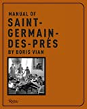 Manual of Saint Germain-des-pres by Boris Vian (0847826589) by Vian, Boris