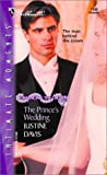 The Prince's Wedding (Romancing the Crown) (Silhouette Intimate Moments, No. 1190) (037327260X) by Davis, Justine