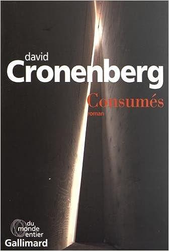Consumés - David Cronenberg