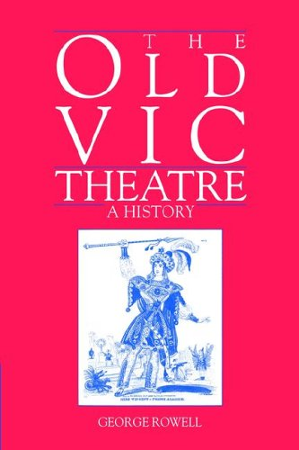 The Old Vic Theatre: A History
