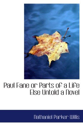 Paul Fane or Parts of a Life Else Untold a Novel