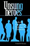 img - for Unsung Heroes: Federal Execucrats Making a Difference (VIP; 40) book / textbook / text book