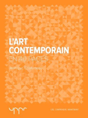 L'art contemporain - En 40 pages