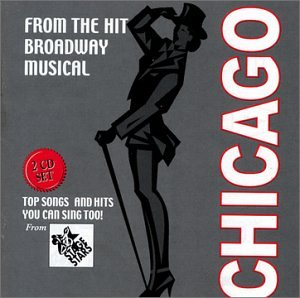Chicago: From the Hit Broadway Musical - Hits You Can Sing Too!