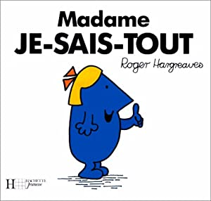 Madame Je-Sais-Tout (French Edition): Roger Hargreaves: 9782010189142