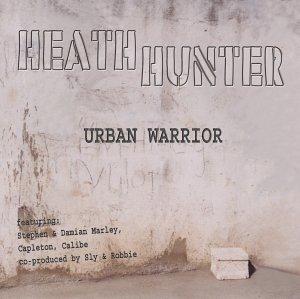 Heath Hunter - Urban Warrior - Zortam Music