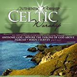 Authentic Worship: Celtic Worship