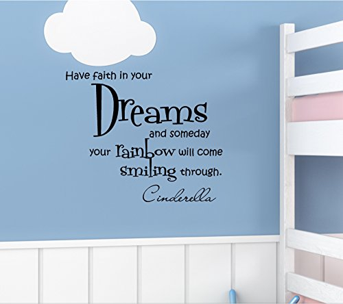 Have faith in your dreams and someday your rainbow will come smiling through. Vinyl Wall Art Inspirational Quotes Decal Sticker (Have Faith In Your Kitchen compare prices)