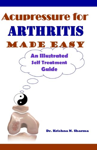 Acupressure for Arthritis Made Easy: An Illustrated Self Treatment Guide