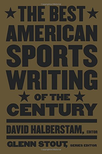The Best American Sports Writing of the Century (The Best American Sports Writing Series)