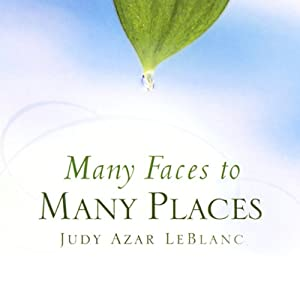 Many Faces to Many Places | [Judy Azar LeBlanc]