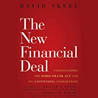 The New Financial Deal: Understanding the Dodd-Frank Act and Its (Unintended) Consequences (       UNABRIDGED) by David Skeel Narrated by Todd McLaren