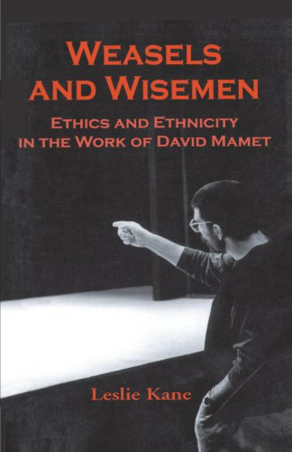 Weasels and Wisemen: Ethics and Ethnicity in the Work of David Mamet