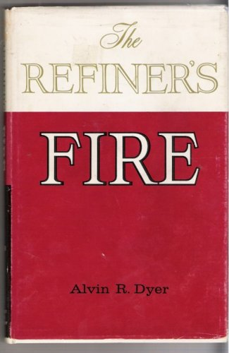 The Refiner's Fire, Historical Highlights of Missouri, ALVIN R. DYER