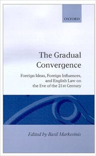 The Gradual Convergence: Foreign Ideas, Foreign Influences, and English Law on the Eve of the 21st Century