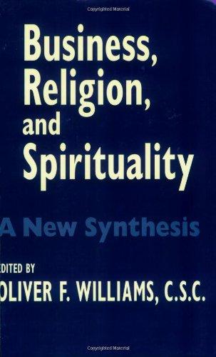 Business Religion Spirituality: A New Synthesis (John W....