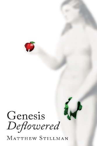 Genesis Deflowered by Matthew Stillman