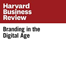 Branding in the Digital Age (Harvard Business Review) Other by David C. Edelman Narrated by Todd Mundt