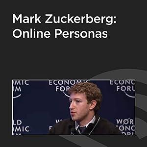 Mark Zuckerberg: Online Personas Speech