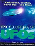 Encyclopedia of Ufos: Abductions, Crashes, Cover-Ups-And More (0809231085) by Lewis, James R.