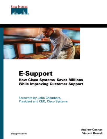 E-Support: How Cisco Systems Saves Millions While Improving Customer Support