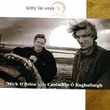 Songtexte von Mick O'Brien & Caoimhín Ó Raghallaigh - Kitty Lie Over