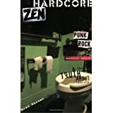 Hardcore Zen: Punk Rock, Monster Movies and the Truth About Reality ~ Brad Warner