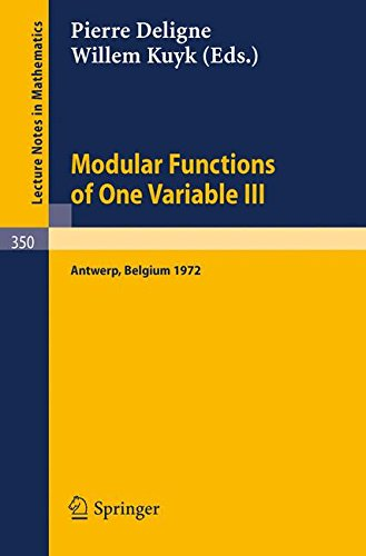 Modular Functions of One Variable III: Proceedings International Summer School, University of Antwerp, RUCA, July 17 - August 3, 1972 (Lecture Notes in Mathematics) (Modular Function compare prices)