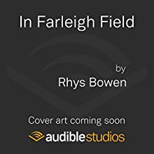 In Farleigh Field: A Novel Audiobook by Rhys Bowen Narrated by To Be Announced