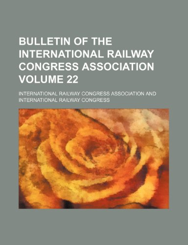 Bulletin of the International Railway Congress Association Volume 22
