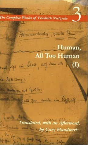 Human, All Too Human I / A Book For Free Spirits: A Book for Free Spirits, Volume 3 (The Complete Works of Friedrich Nietzsch) (v. 3, Pt. 1)