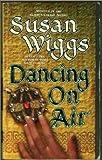 Dancing on Air (Harper Monogram) (0061081450) by Wiggs, Susan
