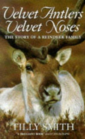Velvet Antlers, Velvet Noses