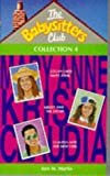 The Babysitters Club - Collection 4: Logan Likes Mary Anne; Kristy and the Snobs; Claudia and the New Girl (059013891X) by ANN M. MARTIN