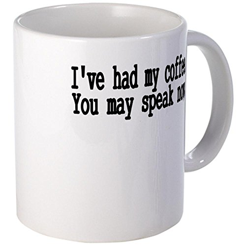 Cafepress Ive Had My Coffee. You May Speak Now..Png Mug - Standard Multi-Color