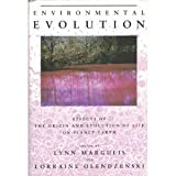 Environmental Evolution: Effects of the Origin and Evolution of Life on Planet Earth (0262132737) by Lynn Margulis