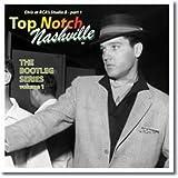 Top Notch Nashville - The bootleg series volume 1