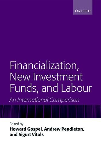 Financialization, New Investment Funds, and Labour: An International Comparison