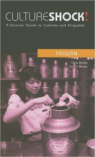 Culture Shock! Taiwan: A Survival Guide to Customs and Etiquette (Culture Shock! A Survival Guide to Customs & Etiquette)