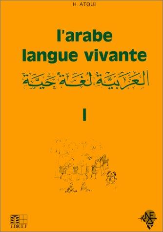 L'arabe, langue vivante, volume 1