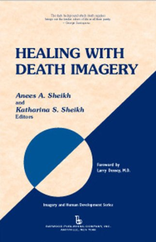 Healing with Death Imagery (Imagery and Human Development Series)