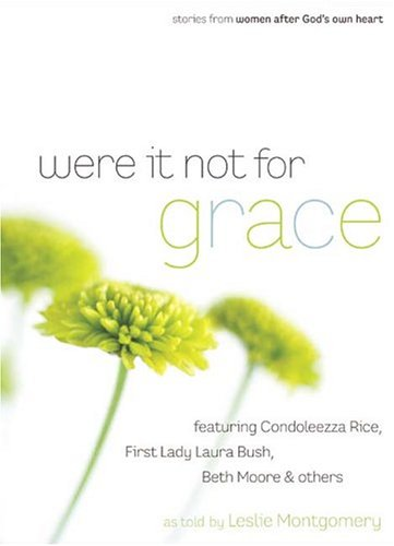 Were It Not For Grace: Stories From Women After God's Own Heart, Montgomery, Leslie