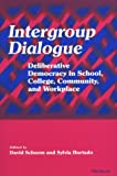 img - for Intergroup Dialogue: Deliberative Democracy in School, College, Community, and Workplace book / textbook / text book
