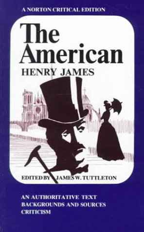 Image for The American: An Authoritative Text, Backgrounds and Sources, Criticism (Norton Critical Edition)