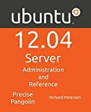 img - for Ubuntu 12.04 Sever: Administration and Reference book / textbook / text book