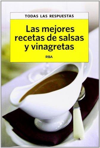 LAS MEJORES RECETAS DE SALSAS Y VINAGRETAS
