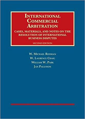 International Commercial Arbitration, Cases, Materials and Notes (University Casebook Series)