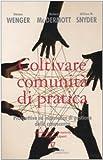 img - for Coltivare comunit  di pratica. Prospettive ed esperienze di gestione della conoscenza book / textbook / text book